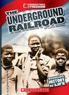 Underground Railroad (Cornerstones of Freedom: Bringing History to Life)
