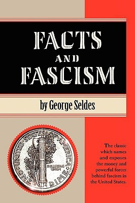 Facts and Fascism by George Seldes