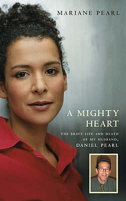 A Mighty Heart by Mariane Pearl