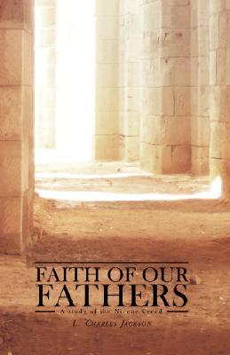 Faith of Our Fathers by L. Charles Jackson