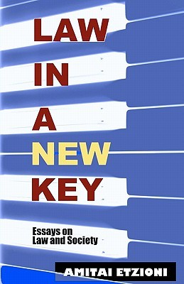 Law in a New Key by Amitai Etzioni