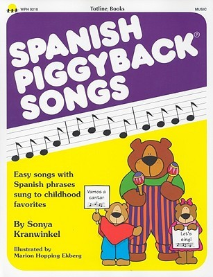 Spanish Piggyback Songs by Sonya Kranwinkel