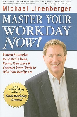 Master Your Workday Now! by Michael Linenberger