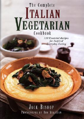 The Complete Italian Vegetarian Cookbook by Jack Bishop