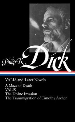 VALIS and Later Novels by Philip K. Dick
