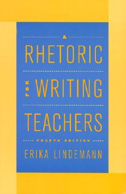 A Rhetoric for Writing Teachers by Erika Lindemann