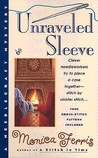 Unraveled Sleeve (A Needlecraft Mystery, #4)