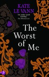 The Worst of Me. Kate Le Vann