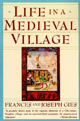 Life in a Medieval Village by Frances Gies