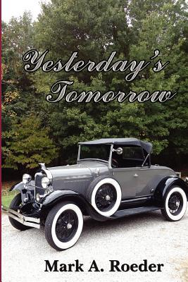Yesterday's Tomorrow by Mark A. Roeder