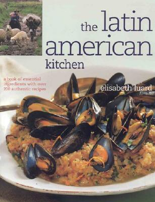 The Latin American Kitchen by Elisabeth Laurd