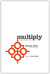 Multiply: Discipl...
