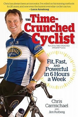 The Time-Crunched Cyclist by Chris Carmichael