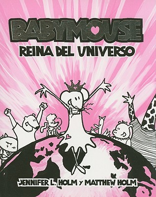 Babymouse, reina del universo/ Babymouse, Queen of the Universe by Jennifer L. Holm