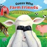 Farm Friends (Guess Who?)