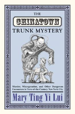 The Chinatown Trunk Mystery by Mary Ting Yi Lui