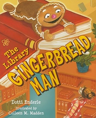The Library Gingerbread Man by Dotti Enderle