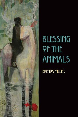 Blessing of the Animals by Brenda Miller