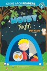 The Noisy Night (The Pet Club)
