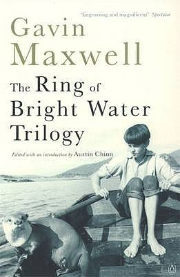 The Ring Of Bright Water Trilogy by Gavin Maxwell