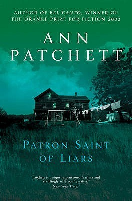 The Patron Saint of Liars by Ann Patchett