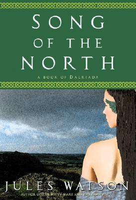 Song of the North (Dalriada Trilogy, #3)