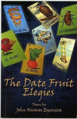 The Date Fruit Elegies by John Olivares Espinoza