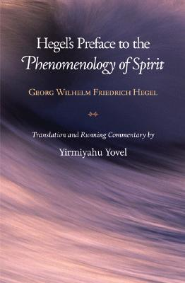 Preface to the Phenomenology of Spirit by Georg Wilhelm Friedrich Hegel