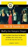 The Q Guide to Buffy the Vampire Slayer