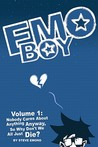 Emo Boy Volume 1: Nobody Cares about Anything Anyway, So Why Don't We All Just Die?