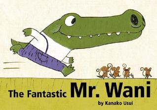 The Fantastic Mr. Wani by Kanako Usui