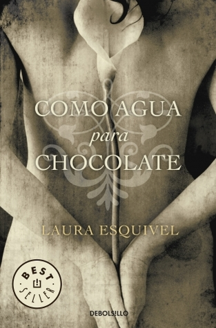 Como agua para chocolate by Laura Esquivel