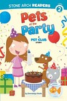 Pets at the Party (The Pet Club)
