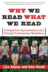Why We Read What We Read: A Delightfully Opinionated Journey Through Bestselling Books