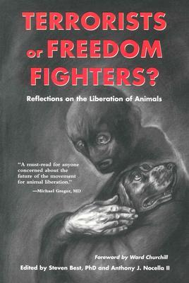 Terrorists or Freedom Fighters? by Steven Best