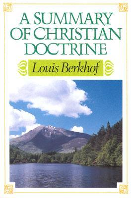 Summary of Christian Doctrine by Louis Berkhof