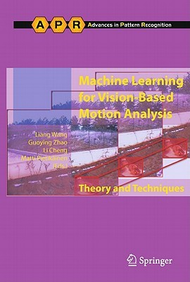 Machine Learning for Vision-Based Motion Analysis: Theory and Techniques