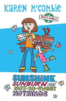 Summer Special Sunshine, Sunburn And Not So Sweet Nothings by Karen McCombie