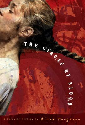 The Circle of Blood by Alane Ferguson