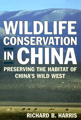 Wildlife Conservation in China by Richard B. Harris