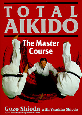 Total Aikido by Gozo Shioda