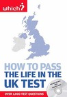 How To Pass The Life In The Uk Test: A Study Guide To British Citizenship With Interactive Cd Rom Containing Practice Tests (Which)