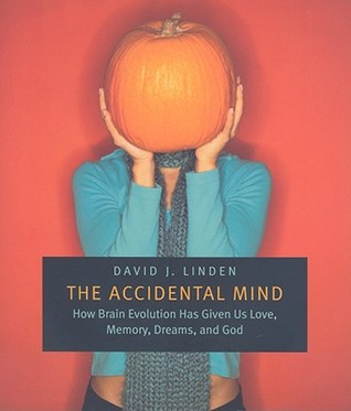 Accidental Mind by David J. Linden