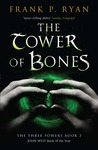 The Tower of Bones (Three Powers, #2)