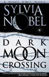 Dark Moon Crossing (Kendall O'Dell #3)