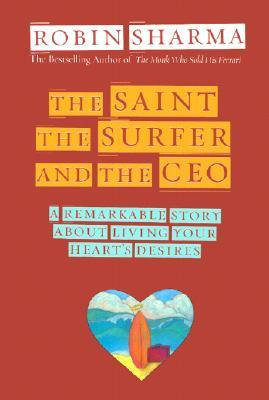 The Saint, Surfer, and CEO by Robin S. Sharma