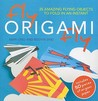 Fly Origami Fly: 35 Amazing Flying Objects to Fold in an Instant [With Origami Paper]