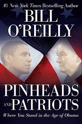 Pinheads and Patriots by Bill O'Reilly
