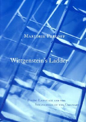 Wittgenstein's Ladder by Marjorie Perloff