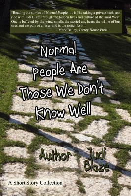 Normal People Are Those We Don't Know Well by Judi Blaze